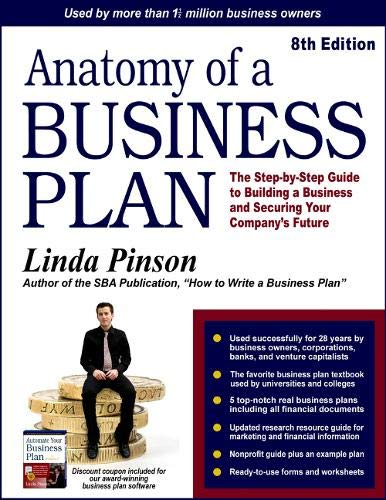 Anatomy of a Business Plan: The Step-by-Step Guide to Building a Business and Securing Your Company's Future (Small Busi