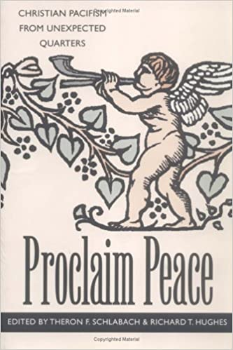Book Proclaim Peace: Christian Pacifism from Unexpected Quarters (1997-03-01)