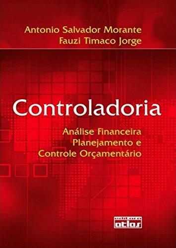 Controladoria. Análise Financeira, Planejamento e Controle Orçamentário