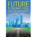Future: Economic Peril or Prosperity? (Independent Institiute Studies in Political Economy)