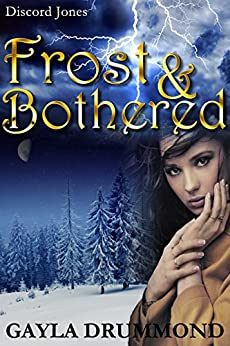 Frost & Bothered (Discord Jones Book 4) by [Drummond, Gayla]