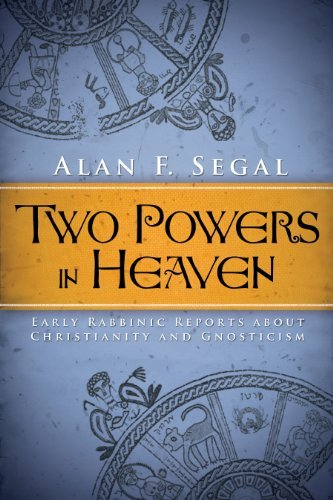Two Powers in Heaven: Early Rabbinic Reports about Christianity and Gnosticism by Alan F. Segal (2012-07-18)