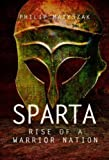 img - for Sparta: Rise of a Warrior Nation book / textbook / text book