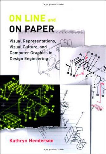 On Line and On Paper: Visual Representations, Visual Culture, and Computer Graphics in Design Engineering (Inside Technology)