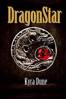 Dragonstar by [Kyra Dune]