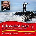 Gelassenheit siegt!: Ihre Tankstelle für starke Nerven Hörbuch von Alexander A. Gorjinia Gesprochen von: Alexander A. Gorjinia