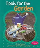 Tools for the Garden, Mari Schuh and Mari C. Schuh, 1429648414