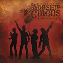 Welcome to the Rock N Roll Worship Circus by Rock N Roll Worship Circus (2002-08-20)