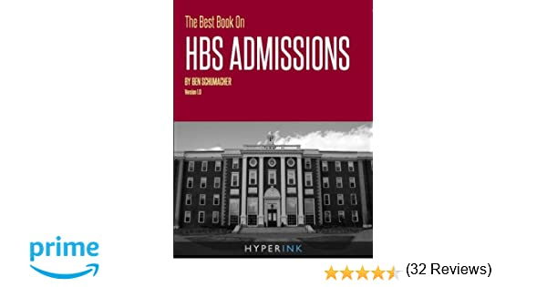 amazon com the best book on hbs admissions 9781466222120 ben