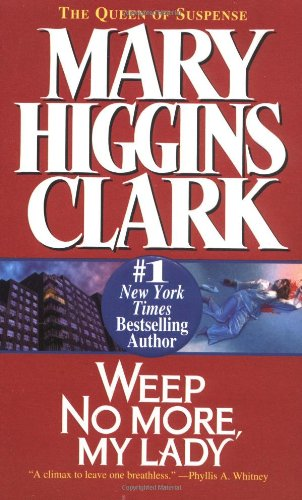 Weep No More, My Lady by Mary Higgins Clark