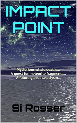 Eco-thriller meets Sci-Fi  Impact Point by Simon Rosser – Now just $0.99!