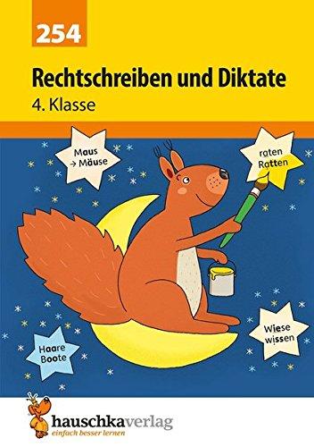 Rechtschreiben und Diktate 4. Klasse (Deutsch: Rechtschreiben und Diktate, Band 254)