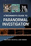 A Beginners Guide to Paranormal Investigation
