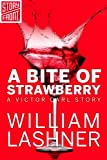 Image of A Bite of Strawberry (A Short Story) (A Victor Carl Novel)
