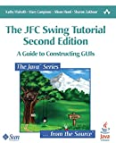 The JFC Swing Tutorial: A Guide to Constructing GUIs (2nd Edition)