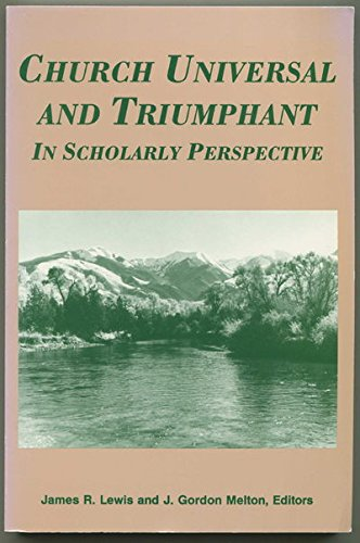 Church Universal and Triumphant in Scholarly Perspective