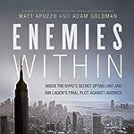 Enemies Within: Inside the NYPD's Secret Spying Unit and bin Laden's Final Plot Against America | Matt Apuzzo,Adam Goldman