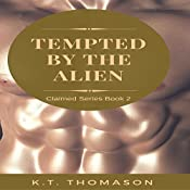 Tempted by the Alien: Claimed, Book 2 | K. T. Thomason