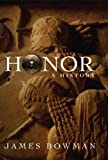 Honor, James Bowman, 1594031428