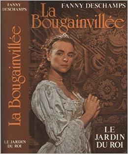 Amazon Fr La Bougainvillee Le Jardin Du Roi Fanny Deschamps Livres