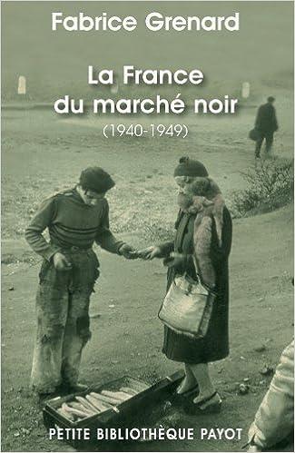 Livre La France du marché noir (1940-1949) pdf epub