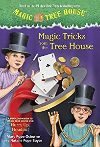 Magic Tricks from the Tree House: A Fun Companion to Magic Tree House #50: Hurry Up, Houdini! (Magic Tree House (R)) by Mary Pope Osborne (2013-07-23)