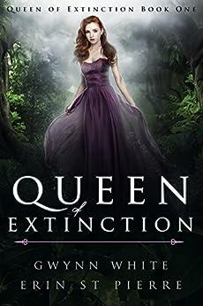 Queen of Extinction: A Dark Sleeping Beauty Retelling by [White, Gwynn, St Pierre, Erin]