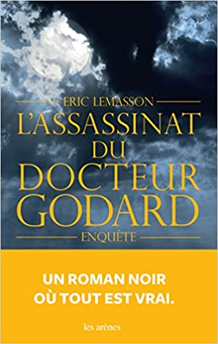 L'ASSASSINAT DU DOCTEUR GODArRD de Eric Lemasson 2016