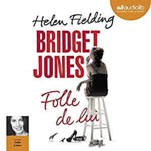 Bridget Jones : Folle de lui Hörbuch