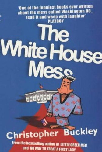 The White House Mess by Christopher Buckley