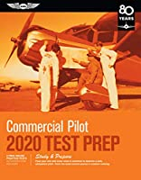 Commercial Pilot Test Prep 2020: Study & Prepare: Pass your test and know what is essential to become a safe, competent pilot from the most trusted source in aviation training (Test Prep Series)