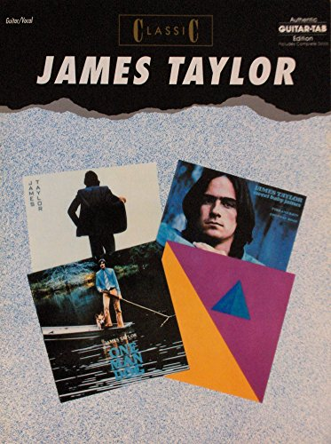 Classic James Taylor: Authentic Guitar-Tab Edition Includes Complete Solos (Guitar/Vocal)