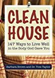 Clean House, Dr. Tom Taylor, Barbara Brown, 1929921136