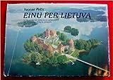 Einu Per Lietuva / With Camera Through Lithuania / Mit Camera durch Litauen / Idu po Litve