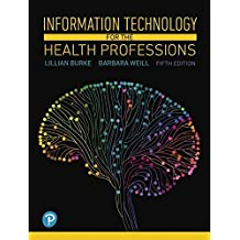 Information Technology for the Health Professions (5th Edition)