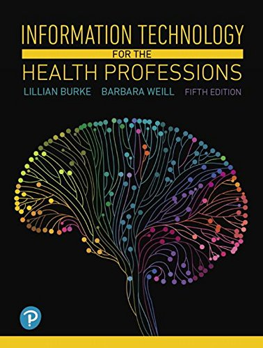 Information Technology for the Health Professions (5th Edition) by Pearson