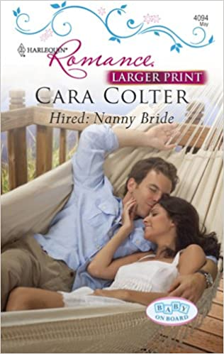 Hired: Nanny Bride (Harlequin Larger Print Romance)