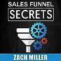 Sales Funnel Secrets Audiobook by Zach Miller Narrated by Zach Miller