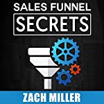 Sales Funnel Secrets | Zach Miller