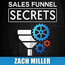 Sales Funnel Secrets Audiobook by Zach Miller Narrated by Zach Miller