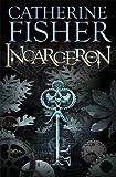 incarceron book 3 - Incarceron by Catherine Fisher (2007-05-03)
