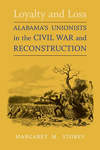 Loyalty and Loss: Alabama's Unionists in the Civil War and Reconstruction (Conflicting Worlds: New Dimensions of the American Civil War)