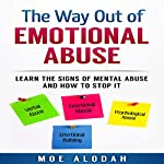 The Way out of Emotional Abuse: Learn the Signs of Mental Abuse and How to Stop It! | Moe Alodah
