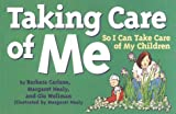 img - for Taking Care of Me So I Can Take Care of My Children(Tools for Everyday Parenting Series) by Barbara Carlson (1998-01-01) book / textbook / text book