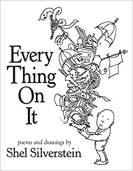 Every Thing On It Shel Silverstein 0201561998168 Amazon Books