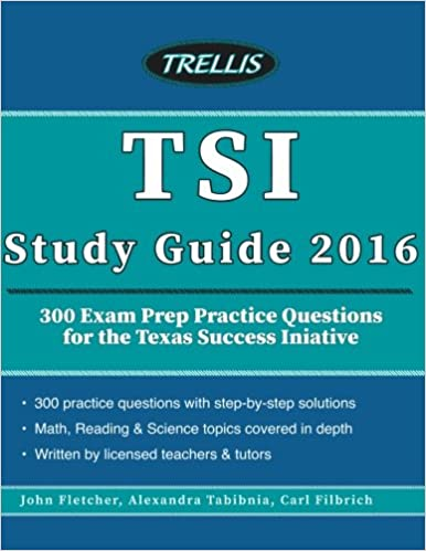 TSI Study Guide 2016: 300 Exam Prep Practice Questions for the ...