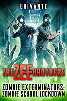 The Zee Brothers: Zombie School Lockdown: Zombie Exterminators Vol.2 by [Grivante]