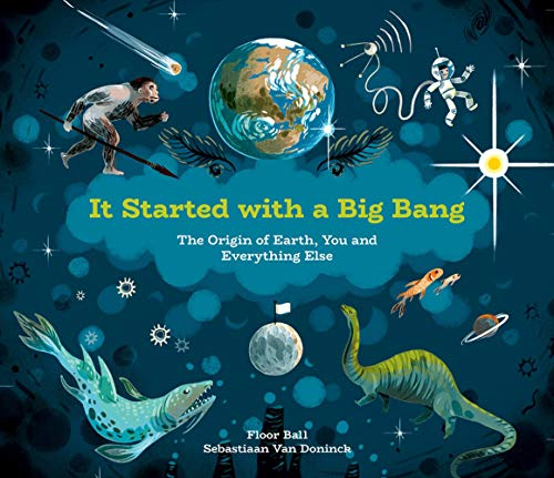 It Started with a Big Bang: The Origin of Earth, You and Everything Else (7 Theories Of The Origin Of Life)