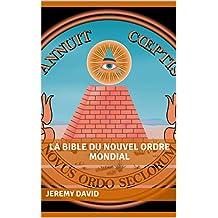 La Bible du Nouvel Ordre Mondial (French Edition)