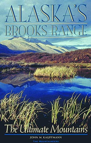 Brooks Mountain Range Alaska - Alaska's Brooks Range: The Ultimate Mountains